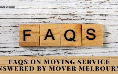 FAQs On Moving Service | Answered by Mover Melbourne